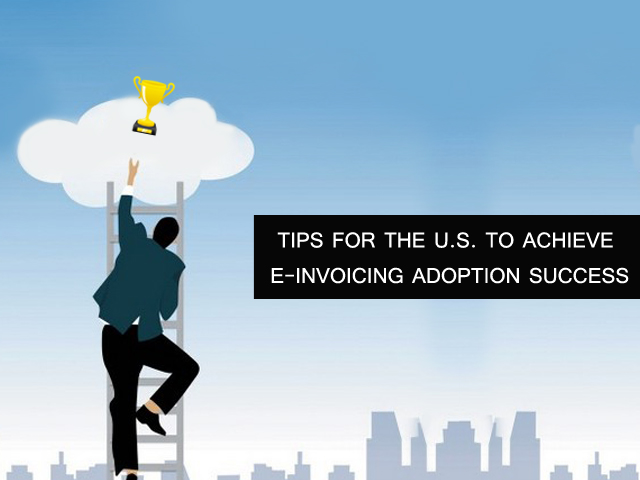 How Can the U.S. Overcome E-Invoicing Adoption Challenges?